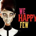 麻薬漬けの世界へようこそ「We Happy Few」狂った人間が恐怖すぎる!